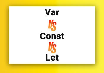 تفاوت Var و Let و Const